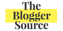 The Blogger Source: How to Start a Blog and Grow a Profitable Website